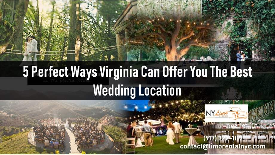5 Perfect Ways Virginia Can Offer You The Best Wedding Location